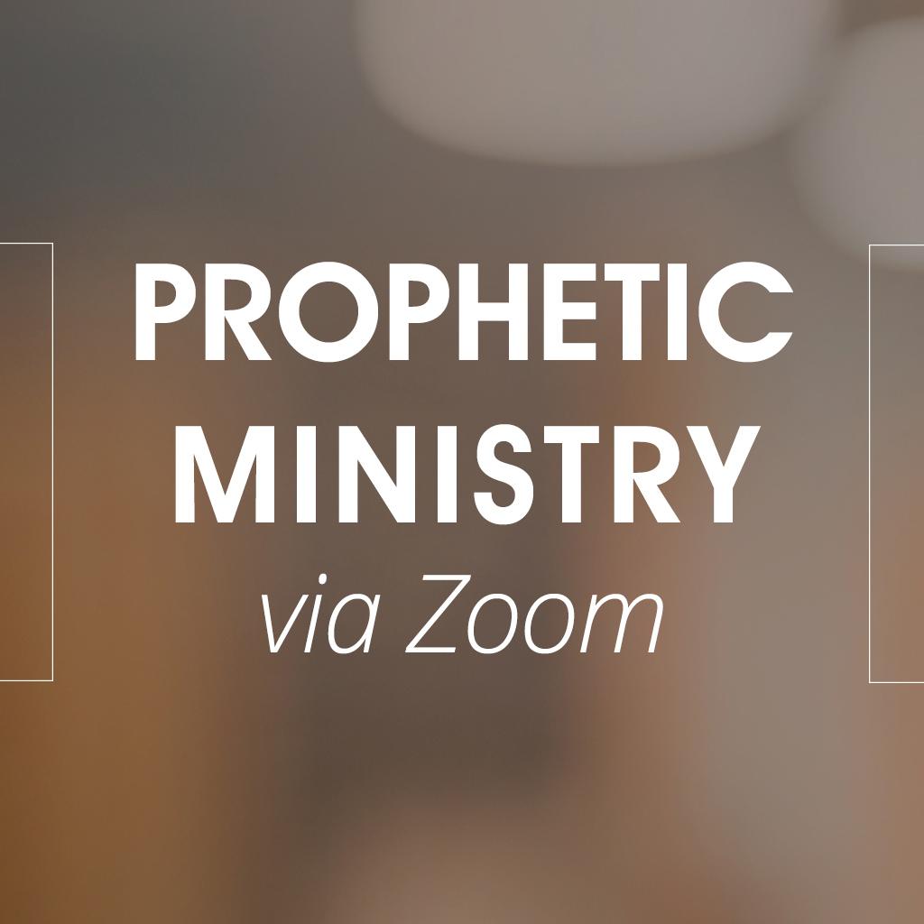Prophetic Ministry via Zoom